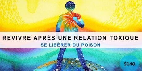REVIVRE APRÈS UNE RELATION TOXIQUE - SE LIBÉRER DU POISON billets