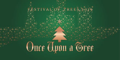 Festival of Trees 2019 - Once Upon a Tree tickets