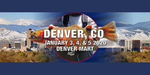 Denver, CO Fly Fishing Classes - Fly Fishing Show 2020