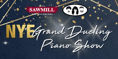 The Grand Dueling Piano Show NYE @ Sawmill South tickets