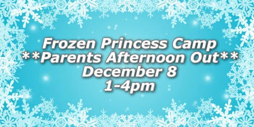 Frozen Princess Camp-Parents Afternoon Out at NDA!