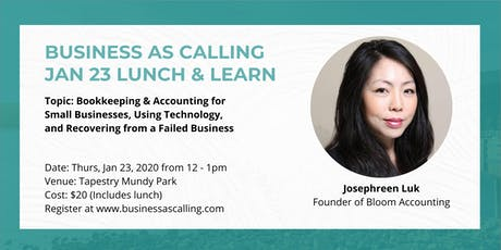 Business as Calling - January 2020 Lunch & Learn (Speaker: Josephreen Luk) tickets