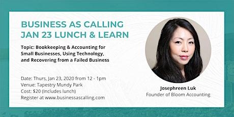 Business as Calling - January 2020 Lunch & Learn (Speaker: Josephreen Luk) tickets