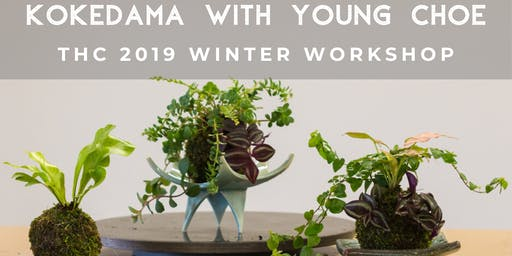 Winter Workshop: Kokedama with Young Choe