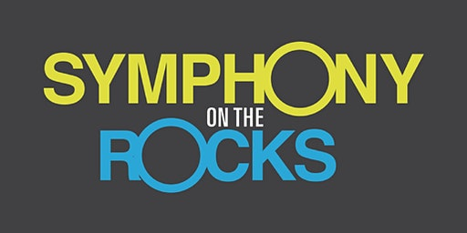 Symphony on the Rocks~Saturday Jan  25, 2020 8:00pm