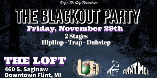 The BlackOut Party at The Loft (Black Friday)