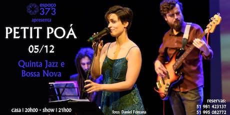 PETIT POÁ - Jazz e Bossa Nova à francesa ingressos