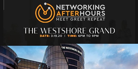 Elite Networking Afterhours @ The Westshore Grand tickets