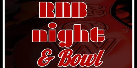 RNB night & Bowl tickets