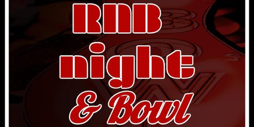 RNB night & Bowl