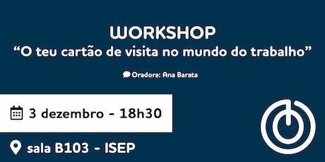 Workshop - O teu cartão de visita no mundo do trabalho bilhetes