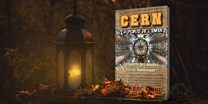 Guy Boulianne : « CERN : La porte de l'enfer » — (La...
