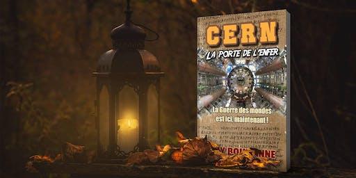 Guy Boulianne : « CERN : La porte de l'enfer » — (La Guerre des mondes est ici, maintenant !)