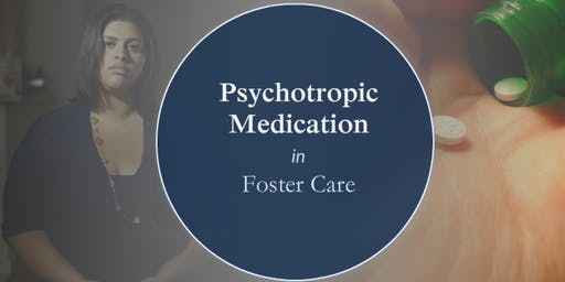 Psychotropic Medication in Foster Care