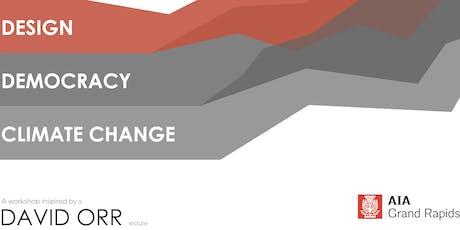 AIAGR COTE Presents:  Design, Democracy, + Climate Change - A Workshop tickets