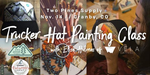 Trucker Hat Painting Class at Two Pines Supply