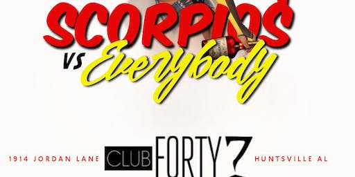 "FREE TICKETS to ""SCORPIOS VS EVERYBODY"" THIS SATURDAY @ CLUB 47 (NOV 16TH)"