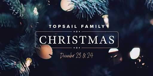 Topsail Family Christmas 2019