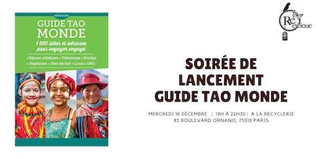 Lancement du guide Tao Monde - 1 000 idées et adresses pour voyager engagé tickets