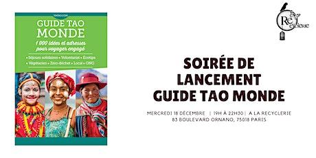 Lancement du guide Tao Monde - 1 000 idées et adresses pour voyager engagé billets