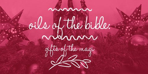 Oils of the Bible:  Gifts of the Magi