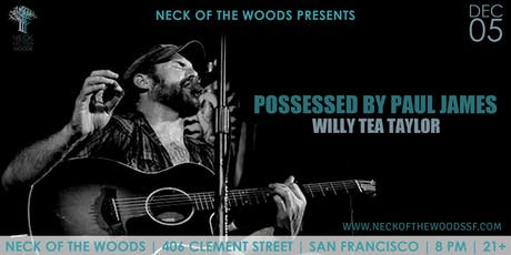 Possessed by Paul James, Willy Tea Taylor tickets