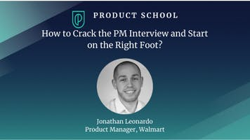 How to Crack the PM Interview and Start on the Right Foot?