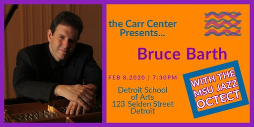 MSU Jazz in Detroit Series, featuring the gifted jazz pianist Bruce Barth