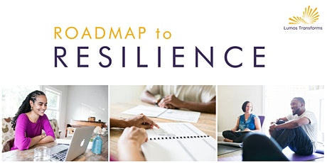 Roadmap to Resilience | 6:30pm PST tickets