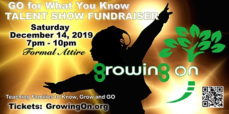 GO With What You Know - Growing On Talent Show Fundraiser tickets