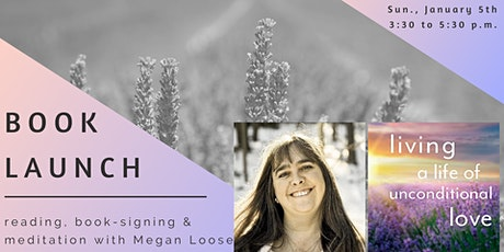 Megan Loose, Living a Life of Unconditional Love Book Launch tickets