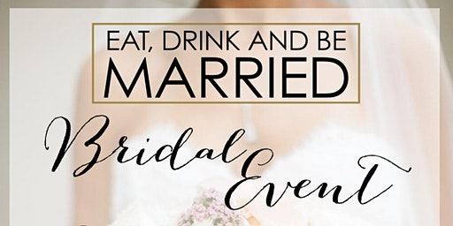Eat, Drink &  Be Married Bridal Event 2020