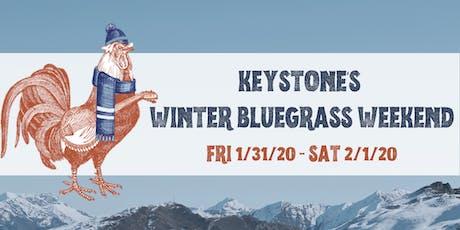 Keystone's Winter Bluegrass Weekend: Friday, Jan 31 & Saturday, Feb 1, 2020 tickets