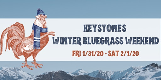Keystone's Winter Bluegrass Weekend: Friday, Jan 31 & Saturday, Feb 1, 2020