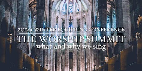 THE WORSHIP SUMMIT: what and why we sing tickets