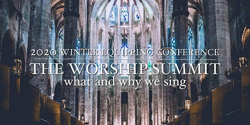 THE WORSHIP SUMMIT: what and why we sing