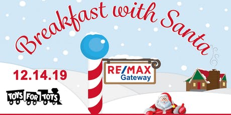 RE/MAX Gateway's Annual Breakfast with Santa & Toys for Tots Event 2019 (2) tickets