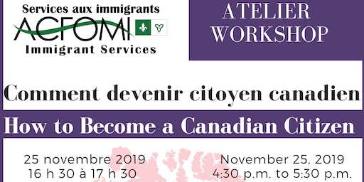 Comment devenir citoyen canadienne / How to become a Canadian Citizen