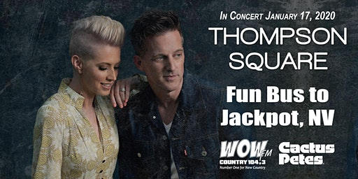 WOW Country 104.3 Fun Bus to Jackpot, NV for Thompson Square Concert - Trip for 2