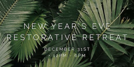 New Year's Eve Day ~ Restorative Yoga Retreat! tickets