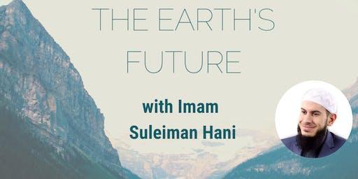 Qiyam: Islam and the Earth's Future W/ Imam Suleiman Hani