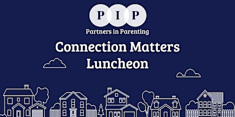Connection Matters Luncheon tickets