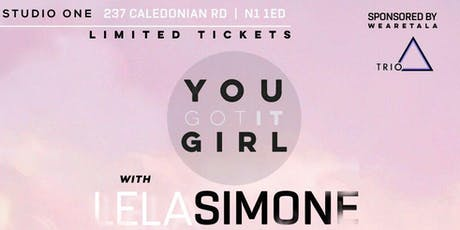 LelaSimone x  You Got It Girl tickets