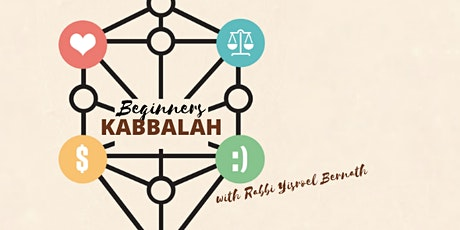 Kaballah for Beginners with Rabbi Yisroel Bernath tickets