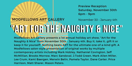 "1st Annual Holiday Art Show ""Art for the Naughty & Nice"""