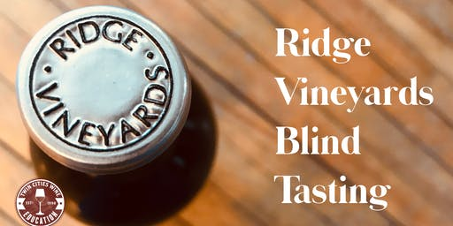 Ridge Vineyards: The Blind Tasting - does the vineyard show?