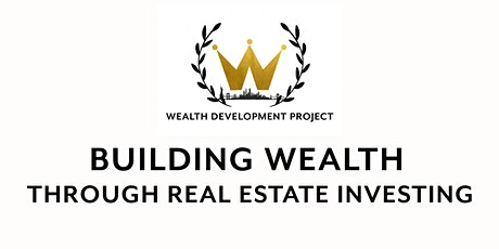 Building Wealth Through Real Estate Investing tickets
