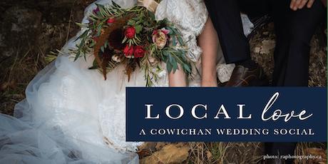 LOCAL LOVE - A COWICHAN WEDDING SOCIAL tickets