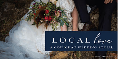 LOCAL LOVE - A COWICHAN WEDDING SOCIAL tickets