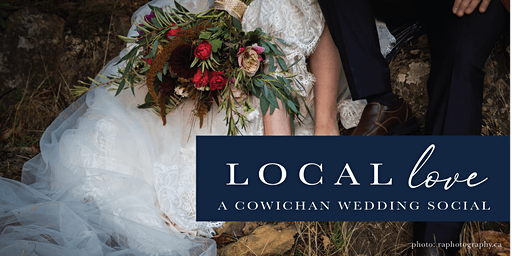 LOCAL LOVE - A COWICHAN WEDDING SOCIAL